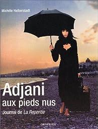 Adjani aux pieds nus, journal de 'La Repentie' par Michèle Halberstadt