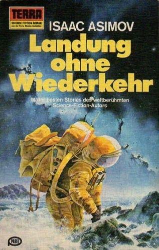 Landung ohne Wiederkehr ; [Vierzehn der besten Stories des weltberühmten SF- Autors]