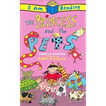 The I Am Reading: Princess and the Pets by Angela Kanter (2008-04-29)