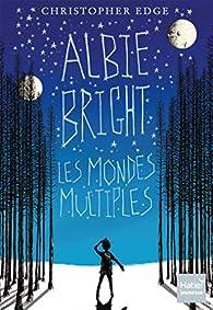 Albie Bright : Les mondes multiples par Christopher Edge
