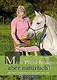 Mein Pferd heilen - aber natürlich (Amazon.de)