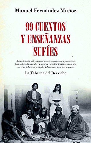 99 Cuentos y Enseñanzas Sufíes (Espiritualidad) por Manuel Fernández Muñoz