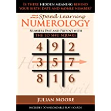 Numerology - Numbers Past And Present With The Lo Shu Square (Speed Learning Book 5)