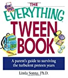 The Everything Tween Book: A Parent's Guide To Surviving The Turbulent Pre-Teen Years (Everything (Parenting))