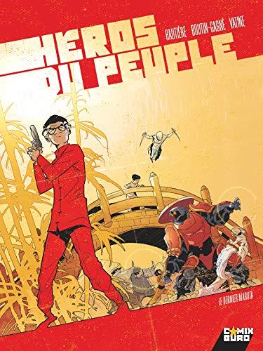 Héros du peuple - Tome 02: Le Dernier Maruta par Régis Hautière