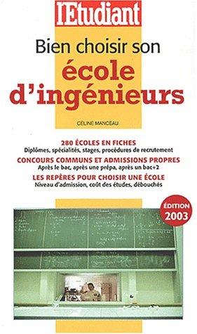 Bien choisir son école d'ingenieurs 2003 par Céline Manceau