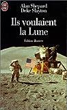 Ils voulaient la Lune - L'histoire des États-Unis dans la course à la Lune racontée par ses acteurs