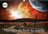 Paysages Du Bout Du Monde 2017: Promenades Aux Frontieres De L'univers
