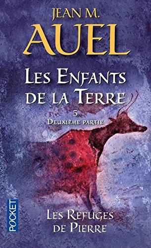 Les Enfants de la terre, tome 5 : Les Refuges de pierres, volume 2 par Jean M. Auel