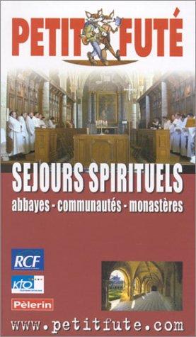 Séjours spirituels en France par Guide Petit Futé