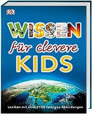 Wissen für clevere Kids: Lexikon mit über 2500 farbigen Abbildungen