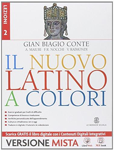 Il nuovo latino a colori. Lezioni. Per i Licei e gli Ist. magistrali. Con e-book. Con espansione online: 2