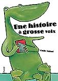 Une histoire à grosse voix / Emile Jadoul | Jadoul, Emile. Illustrateur