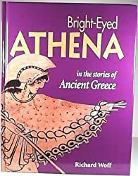 Bright-Eyed Athena: Stories from Ancient Greece by Richard Woff (1999-08-19)