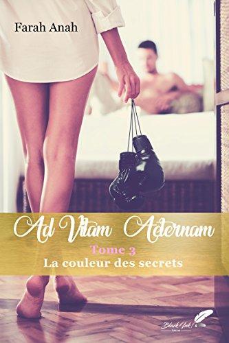 Ad Vitam Aeternam tome 3 : La couleur des secrets