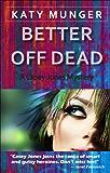Better Off Dead (Casey Jones mystery series Book 5) (English Edition)
