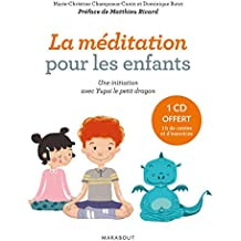 La méditation pour les enfants avec Yupsi le petit dragon: Exercices et contes pour entraîner l'esprit et développer l'altruisme.