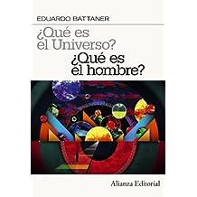 ¿Qué es el universo? ¿Qué es el hombre? (Alianza Ensayo)