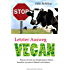 Letzter Ausweg vegan: Wie die Nahrungsmittelindustrie unsere Zukunft verspielt und eine Ernährungs-Revolution unser Leben retten kannganen Rezepten: Warum ... brauchen, um unsere Zukunft zu bewahren