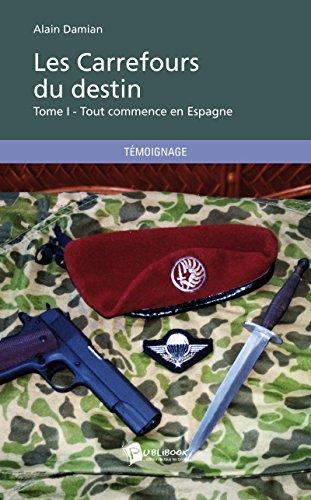 Livres gratuits en ligne Les Carrefours du destin: Tome I - Tout commence en Espagne pdf ebook