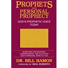 Prophets and Personal Prophecy (Volume 1) by Bill Hamon (1987-07-01)