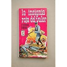 Crane, Stephen - La Insignia Roja Del Valor : Novela / Stephen Crane ; Versión Castellana De Jaime Torrens Trías ; Ilustración De La Portada De Chaco