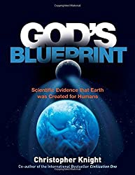 God's Blueprint: Scientific Evidence that the Earth was Created to Produce Humans by Christopher Knight (2015-05-12)