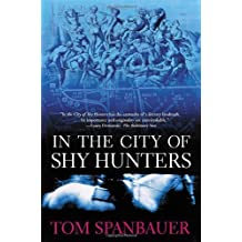 In the City of Shy Hunters by Tom Spanbauer (2002-05-16)
