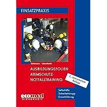Ausbildungsfolien Atemschutz - Notfalltraining: Selbsthilfe - Sicherheitstrupp - Ausbildung