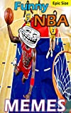 Funny NBA Memes: Basketball Jokes and Memes Epic LOL Super Sized Pack (Unofficial Parody): Practice, we talking about practice?