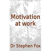 Motivation at work (Essay & case study)