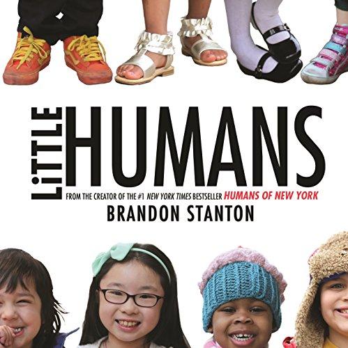 Little Humans (Humans of New York) por Brandon Stanton