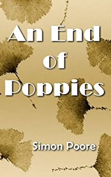 An End of Poppies by [Poore, Simon]
