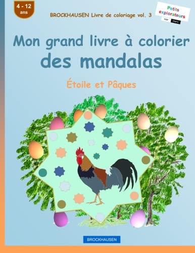 BROCKHAUSEN Livre de coloriage vol. 3 - Mon grand livre à colorier des mandalas: Étoile et Pâques par Dortje Golldack