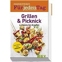 essen & trinken Für jeden Tag - Grillen & Picknick: Leckeres für draußen. Das Buch zum Magazin (essen & trinken / Für jeden Tag. Schnell! Einfach! Lecker!)