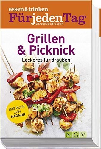Preisvergleich Produktbild essen & trinken Für jeden Tag - Grillen & Picknick: Leckeres für draußen. Das Buch zum Magazin (essen & trinken / Für jeden Tag. Schnell! Einfach! Lecker!)
