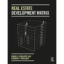 Real Estate Development Matrix: A Handbook