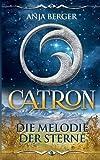 Catron: Die Melodie der Sterne (Zwischen Licht und Dunkel)