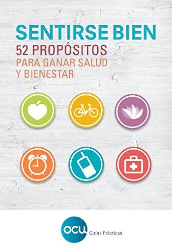 SENTIRSE BIEN: 52 propósitos para ganar salud y bienestar: 1 de [OCU Ediciones