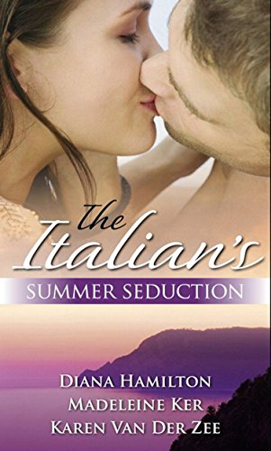 The Italian's Summer Seduction: The Italian's Price / The Sicilian Duke's Demand / The Italian's Seduction (Mills & Boon M&B) (Mills & Boon Special Releases) (English Edition)