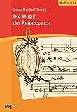Die Musik der Renaissance - Guido Heidloff-Herzig