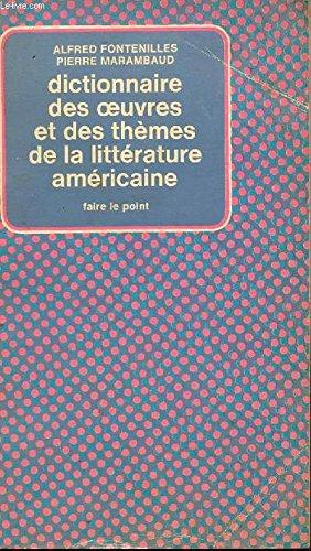 Dictionnaire des œuvres et des thèmes de la littérature américaine par Alfred Fontenilles