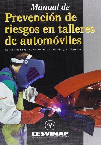 Manual de prevención de riesgos en talleres de automóviles : aplicación de la Ley de prevención de riesgos laborales