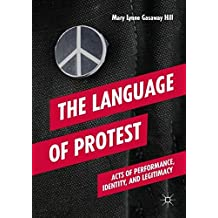 The Language of Protest: Acts of Performance, Identity, and Legitimacy