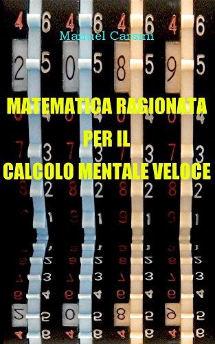 Matematica ragionata per il calcolo mentale veloce