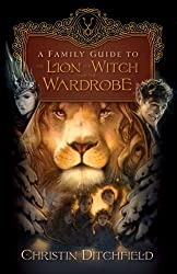 FAMILY GUIDE TO THE LION THE WITCH AND THE WARDROBE
