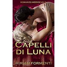 CAPELLI DI LUNA (Italian Edition)