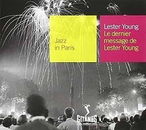 Jazz in Paris - Le Dernier Message De Lester Young