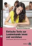Einfache Texte zur Landeskunde lesen und verstehen: Textverständnis, Wortschatz und Grammatik (5. bis 10. Klasse) (Deutsch als Zweitsprache syst. fördern)