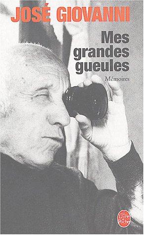 Mes grandes gueules : Mémoires par J. Giovanni